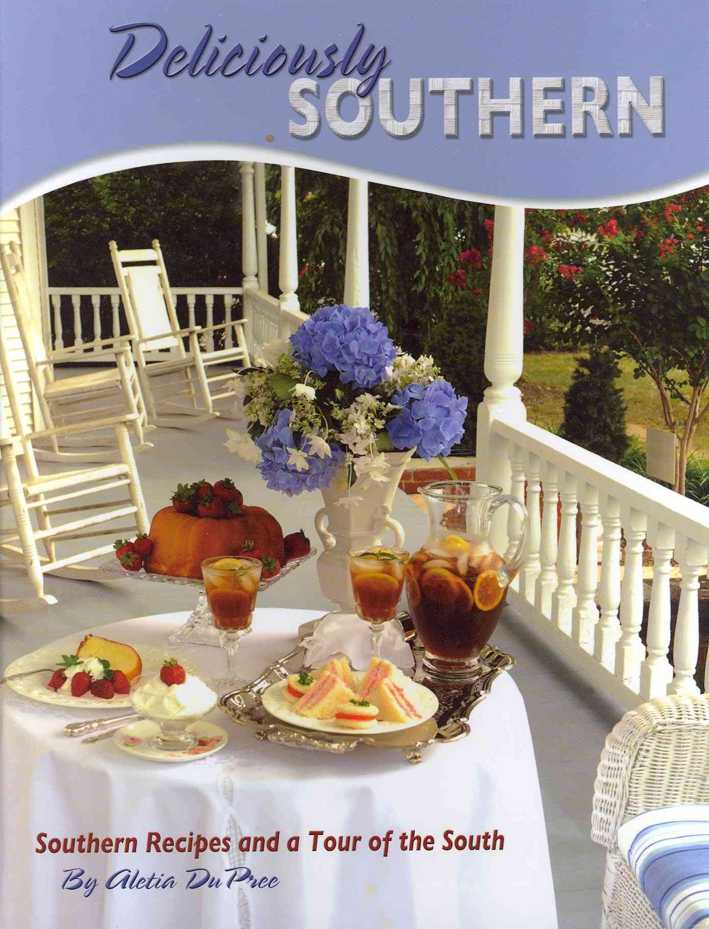 Deliciously Southern By Dupree, Aletia